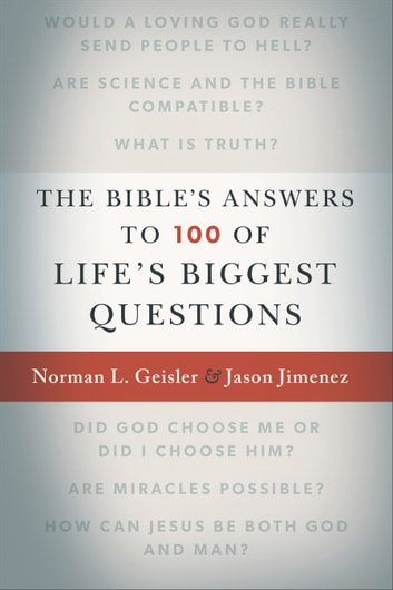 The Bible's Answers to 100 of Life's Biggest Questions ebook by Norman L. Geisler,Jason Jimenez