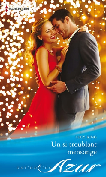 Un si troublant mensonge ebook by Lucy King