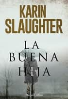 La buena hija ebook by Karin Slaughter