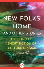 New Folks' Home - And Other Stories ebook by Clifford D. Simak,David W. Wixon