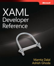 XAML Developer Reference ebook by Ashish Ghoda,Mamta Dalal