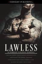 Lawless ebook by Kait Gamble, Elyzabeth M. VaLey, Maia Dylan,...