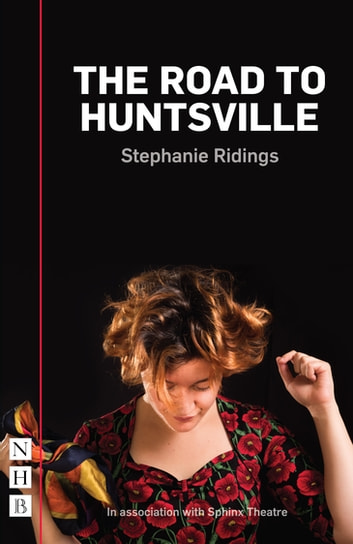 The Road to Huntsville (NHB Modern Plays) ebook by Stephanie Ridings