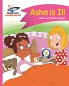 Reading Planet - Asha is Ill - Pink B: Comet Street Kids ebook by Adam Guillain, Charlotte Guillain