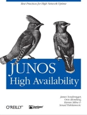 JUNOS High Availability - Best Practices for High Network Uptime ebook by James  Sonderegger,Orin Blomberg,Kieran Milne,Senad Palislamovic