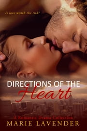 Directions of the Heart: A Romantic Drama Collection ebook by Marie Lavender