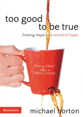 Too Good to Be True ebook by Michael Horton