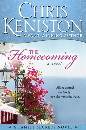 The Homecoming - A Family Secrets Novel ebook by Chris Keniston