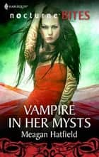 Vampire in Her Mysts ebook by Meagan Hatfield