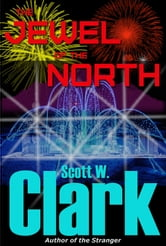 The Jewel of the North, Book 2--An Archon fantasy ebook by Scott W. Clark