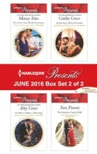 Harlequin Presents June 2016 - Box Set 2 of 2 - The Greek's Nine-Month Redemption\An Heir to Make a Marriage\Expecting a Royal Scandal\The Surprise Conti Child ebook by Maisey Yates, Abby Green, Caitlin Crews,...