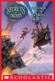 The Secrets of Droon #9: The Tower of the Elf King ebook by Tony Abbott,Tim Jessell