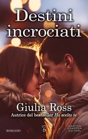 Destini incrociati Ebook di Giulia Ross