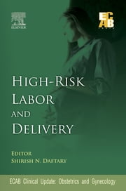 High-Risk Labor and Delivery - ECAB ebook by Shirish N Daftary, MD, DGO,...