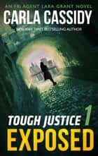 Tough Justice: Exposed (Part 1 of 8) ebook by Carla Cassidy