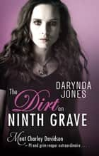 The Dirt on Ninth Grave ebook by Darynda Jones