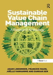 Sustainable Value Chain Management - A Research Anthology ebook by François Maon,Sankar Sen,Adam Lindgreen