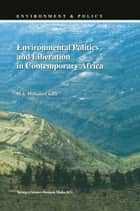 Environmental Politics and Liberation in Contemporary Africa ebook by Mohamed Salih