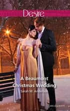 A Beaumont Christmas Wedding ebook by Sarah M. Anderson
