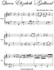Queen Elizabeth's Galliard - Easy Piano Sheet Music ebook by Silver Tonalities