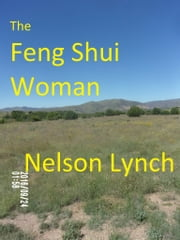 The Feng Shui Woman ebook by Nelson Lynch
