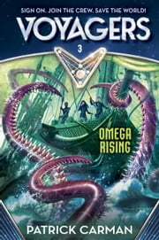Voyagers: Omega Rising (Book 3) ebook by Patrick Carman
