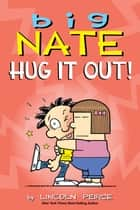 Big Nate: Hug It Out! ebook by