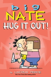 Big Nate: Hug It Out! ebook by Lincoln Peirce