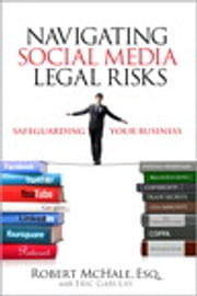 Navigating Social Media Legal Risks - Safeguarding Your Business ebook by Robert McHale