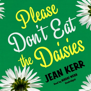 Please Don't Eat the Daisies audiobook by Jean Kerr