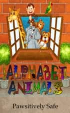 Alphabet Animals: Learn About Animals and the Alphabet Together ebook by JanMarie Kelly