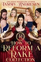 How to Reform a Rake Collection - How to Reform a Rake ebook by Tammy Andresen