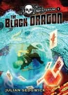 #1 The Black Dragon ebook by Patricia Moffett, Julian Sedgwick
