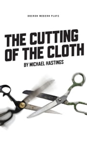 The Cutting of the Cloth ebook by Michael Hastings