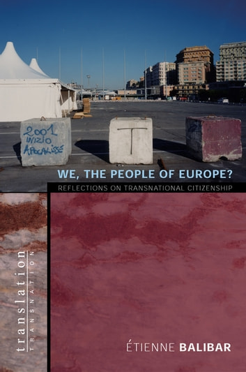 We, the People of Europe? - Reflections on Transnational Citizenship eBook by Étienne Balibar
