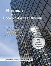 Building the Looking-Glass Résumé ebook by Larry Goldsmith