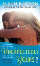 Unexpectedly Yours ebook by Jeannie Moon