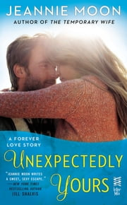 Unexpectedly Yours - A Forever Love Story (InterMix) ebook by Jeannie Moon