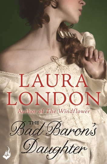 The Bad Baron's Daughter ebook by Laura London