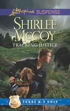 Tracking Justice ebook by Shirlee McCoy