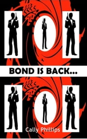 Bond is Back ebook by Cally Phillips