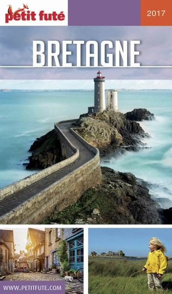 BRETAGNE 2017 Petit Futé ebook by Dominique Auzias,Jean-Paul Labourdette