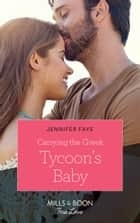 Carrying The Greek Tycoon's Baby (Mills & Boon True Love) (Greek Island Brides, Book 1) ebook by Jennifer Faye
