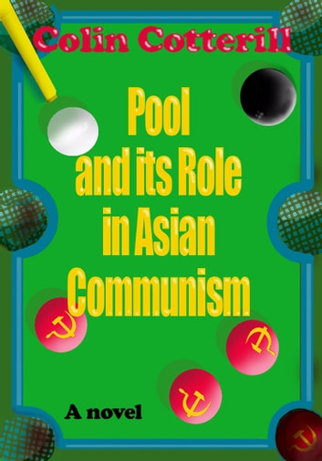 Pool and its Role in Asian Communism ebook by Colin Cotterill