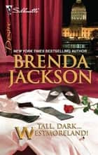 Tall, Dark...Westmoreland! ebook by Brenda Jackson