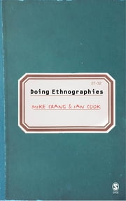 Doing Ethnographies ebook by Mike A Crang,Ian Cook
