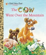 The Cow Went Over the Mountain ebook by Jeanette Krinsley,Feodor Rojankovsky