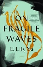 On Fragile Waves ebook by E. Lily Yu