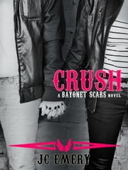 Crush - Bayonet Scars, #4 ebook by JC Emery