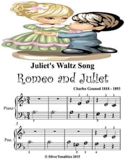Juliet's Waltz Song Romeo and Juliet - Beginner Tots Piano Sheet Music ebook by Silver Tonalities
